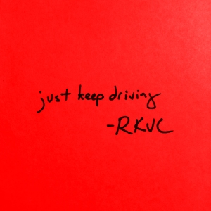 Just Keep Driving by RKVC